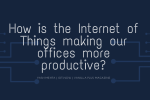 How is the Internet of Things making our offices more productive?, ADUK GmbH